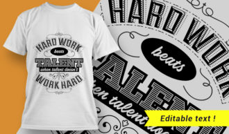 Hard work beats talent when talent doesn't work hard T-shirt Designs and Templates vector