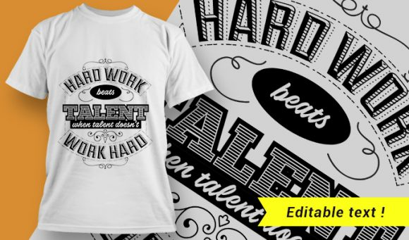 Hard work beats talent when talent doesn't work hard T-shirt Designs and Templates vector