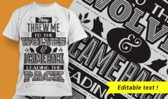 They threw me to the wolves, and I came back leading the pack T-shirt Designs and Templates vector