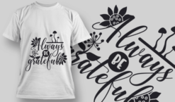 2114 Always be Grateful SVG Quote T-shirt designs and templates vector