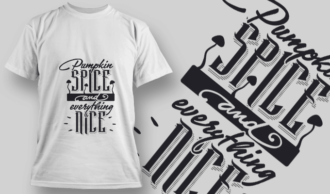 2118 Pumpkin Spice and Everything Nice SVG Quote T-shirt Designs and Templates vector