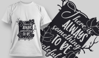 2119 There is Always Something to be Grateful For 1 SVG Quote T-shirt Designs and Templates leaf