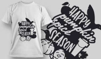 2146 Happy Pumpkin Spice Season SVG Quote T-shirt Designs and Templates vector