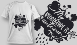 2187 My Bloodtype is Autumn SVG Quote T-shirt designs and templates vector