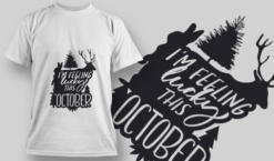 2188 I'm Feeling Lucky This October SVG Quote T-shirt designs and templates tree
