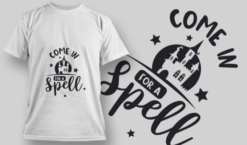2216 Come In For A Spell T-Shirt Design T-shirt designs and templates vector