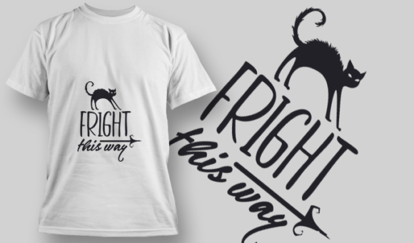 2219 Fright This Way T-Shirt Design T-shirt Designs and Templates vector