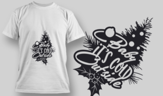 2246 Baby It'S Cold Outside T-Shirt Design T-shirt Designs and Templates tree