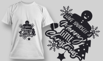 2256 Have Yourself A Merry Little Christmas T-Shirt Design T-shirt Designs and Templates tree