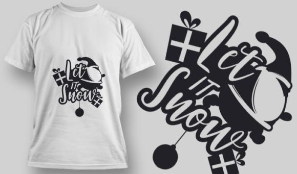 2267 Let It Snow T-Shirt Design 2267 Let it Snow