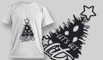 2309 Let'S Get Lit T-Shirt Design T-shirt Designs and Templates tree