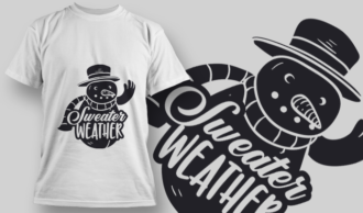 2331 Sweater Weather T-Shirt Design T-shirt Designs and Templates vector