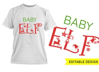 Baby Elf name placeholder template T-shirt Designs and Templates christmas