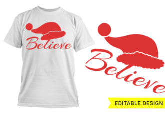 Believe Christmas Editable Template T-shirt Designs and Templates believe