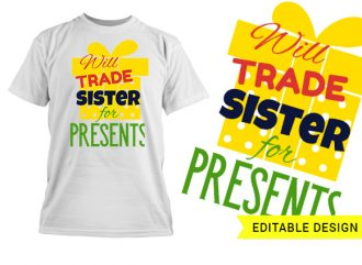 Will trade sister for presents T-shirt Designs and Templates bow