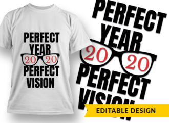 2020 Perfect Year, Perfect Vision T-shirt Designs and Templates glasses