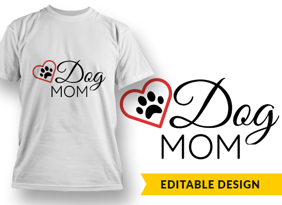 Dog mom T-shirt Designs and Templates funny