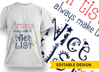 """Job Placeholder and """"always make the nice list"""" T-shirt Designs and Templates floral"""