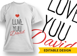 LOVE YOU and Name Placeholder T-shirt designs and templates heart