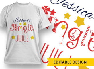 "Name placeholder plus ""Jingle Juice"" T-shirt Designs and Templates funny"