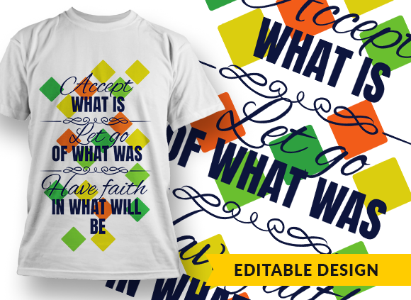Accept what is, let go of what was, have faith in what will be Design Template T-shirt Designs and Templates religion