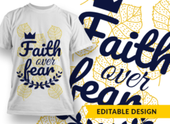 Faith over fear Design Template T-shirt designs and templates leaf
