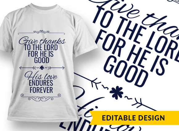 Give thanks to the Lord for he is good Design Template T-shirt Designs and Templates religion