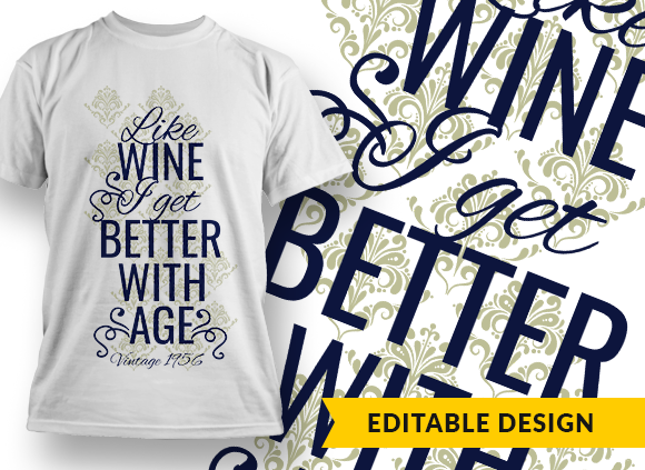 """""""Like wine, I get better with age"""" and YOB Placeholder like wine i get better with age preview"""