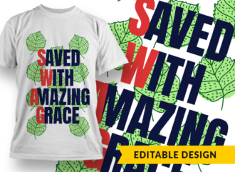 SWAG – Saved with amazing grace Design Template T-shirt Designs and Templates leaf