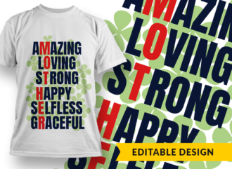 Amazing, Loving, Strong, Happy, Graceful T-shirt Designs and Templates mother