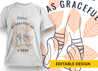 Name + As graceful as a swan T-shirt Designs and Templates swan