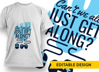 Can't we all just get along? T-shirt Designs and Templates game