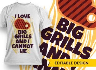 I love big grills and I cannot lie T-shirt Designs and Templates funny