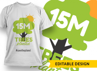 15M (placeholder) Trees planted and hashtag (placeholder) T-shirt Designs and Templates tree