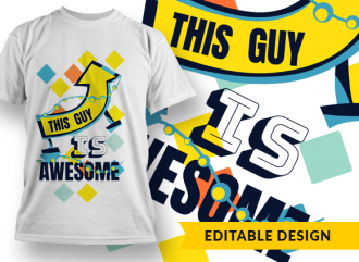 This guy is awesome T-shirt Designs and Templates colorful