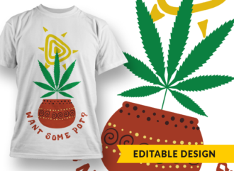 Want some pot? T-shirt Designs and Templates leaf