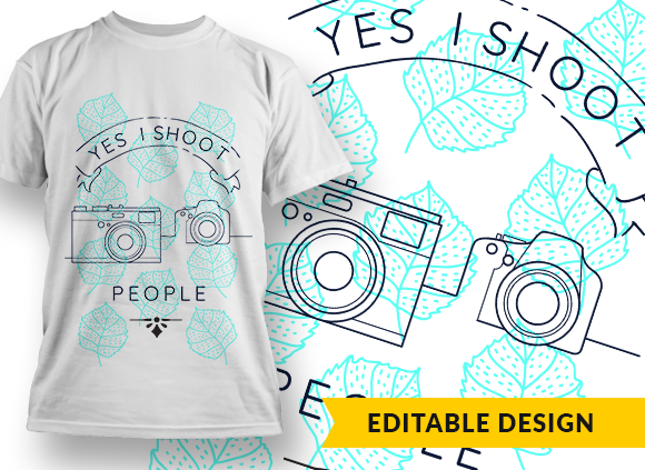 Yes I shoot people T-shirt designs and templates funny