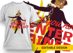 Are you not entertained? T-shirt designs and templates fire