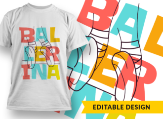 Ballerina T-shirt Designs and Templates colorful