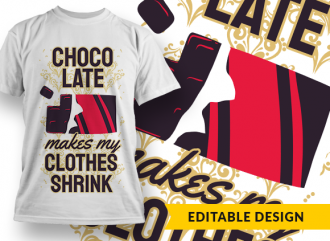 Chocolate makes my clothes shrink T-shirt Designs and Templates damask
