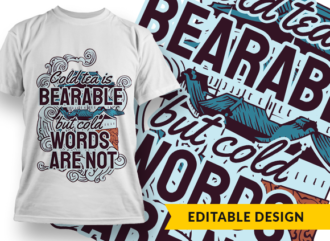 Cold tea is bearable, cold words are not T-shirt Designs and Templates japanese