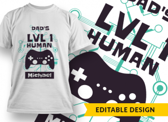 Dad's Level 1 Human – Michael (placeholder) T-shirt Designs and Templates funny