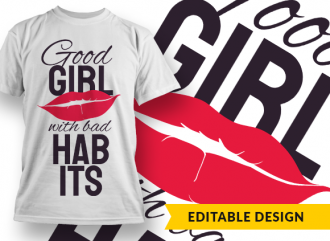 Good girl with bad habits T-shirt Designs and Templates funny