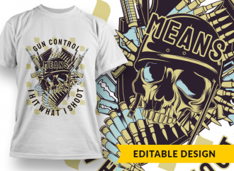 Gun control means I hit what I shoot T-shirt Designs and Templates heraldry