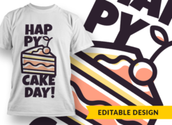 Happy cakeday! T-shirt designs and templates funny