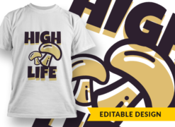 High life T-shirt designs and templates funny