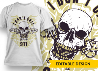 I Don't Call 911 T-shirt Designs and Templates skull