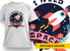 I need my space T-shirt designs and templates flower