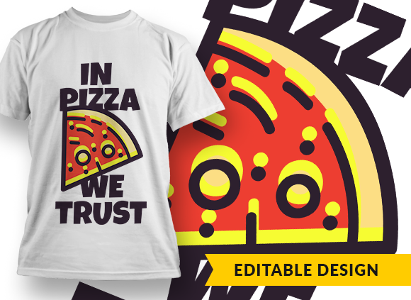 In pizza we trust T-shirt Designs and Templates funny