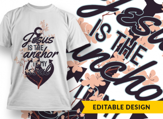 Jesus is the anchor to my soul T-shirt Designs and Templates [tag]